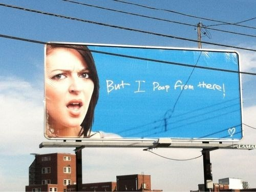 Billboard - But I Poop From there!
