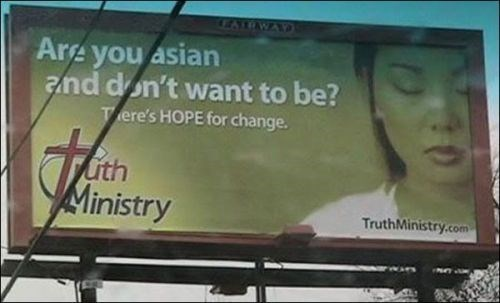 Billboard - LEATOWAY Are you asian and don't want to be? Tere's HOPE for change. uth Ministry TruthMinistry.com