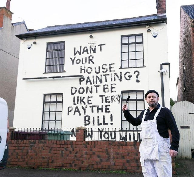 Wall - WANT YOUR HOUSE PAINTING? DONT BE LIKE TERR PAΥΤHE, BILL!
