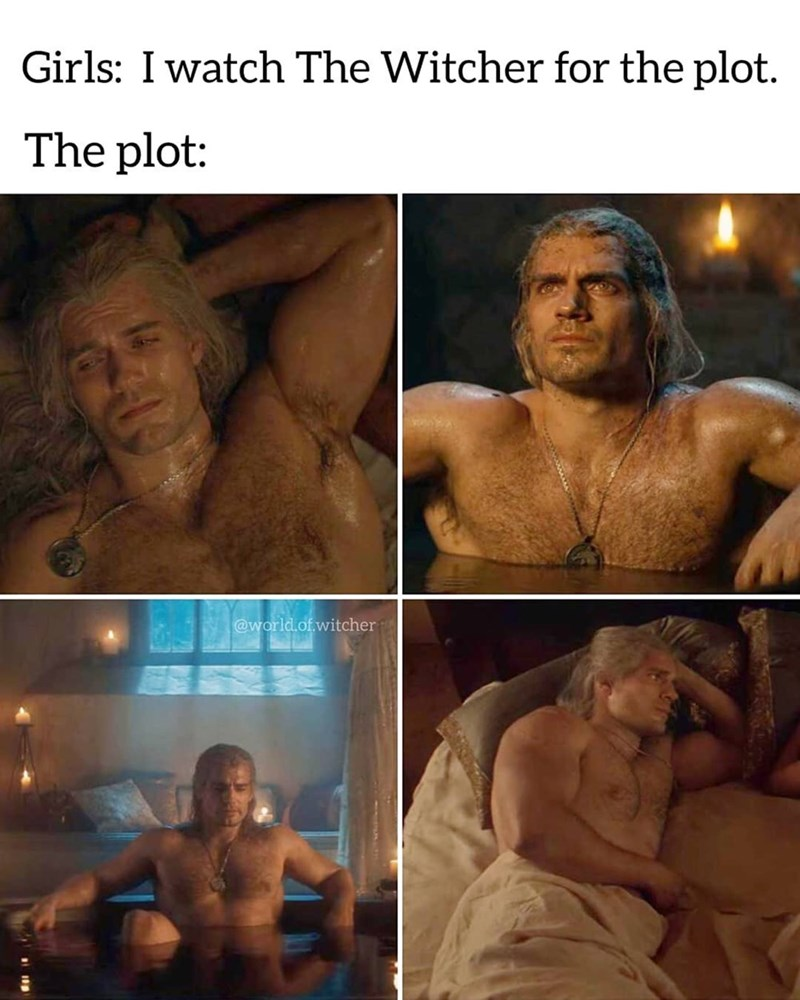 Human - Girls: I watch The Witcher for the plot. The plot: @world.of.witcher