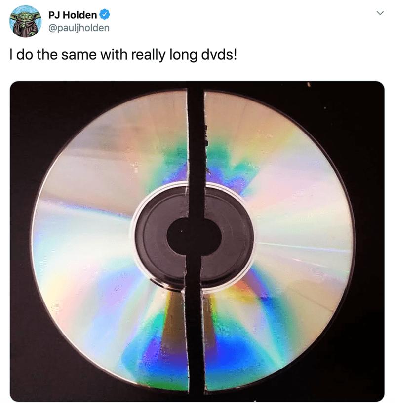 CD - PJ Holden @pauljholden I do the same with really long dvds!