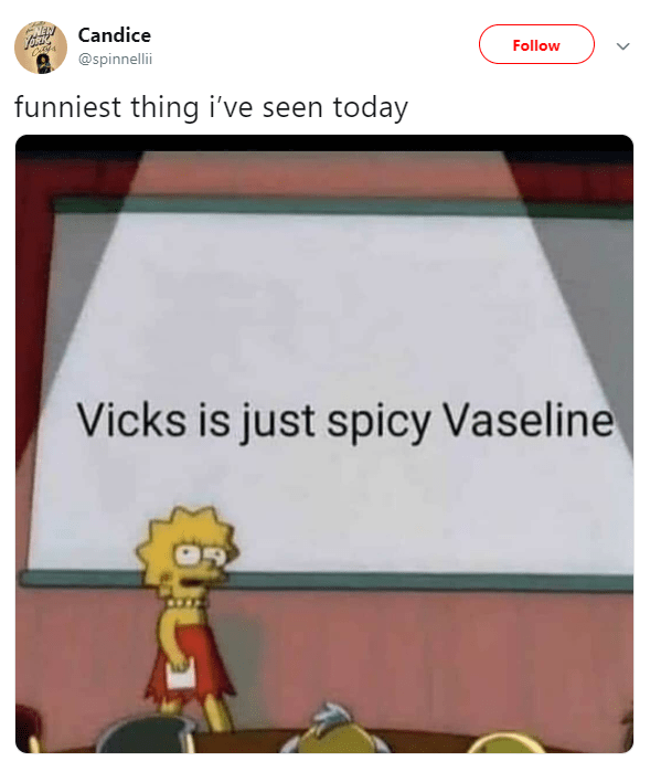 Cartoon - Candice Follow @spinnellii funniest thing i've seen today Vicks is just spicy Vaseline