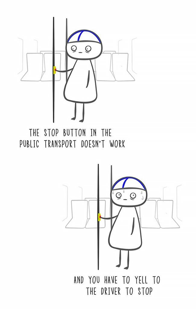 White - THE STOP BUTTON IN THE PUBLIC TRANSPORT DOESN'T WORK ΑND Yου HAVΕ ΤΟ ΥELL TO THE DRIVER TO STOP
