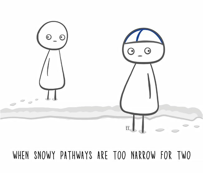 Cartoon - KK WHEN SNOWY PATHWAYS ARE TOO NARROW FOR TWO