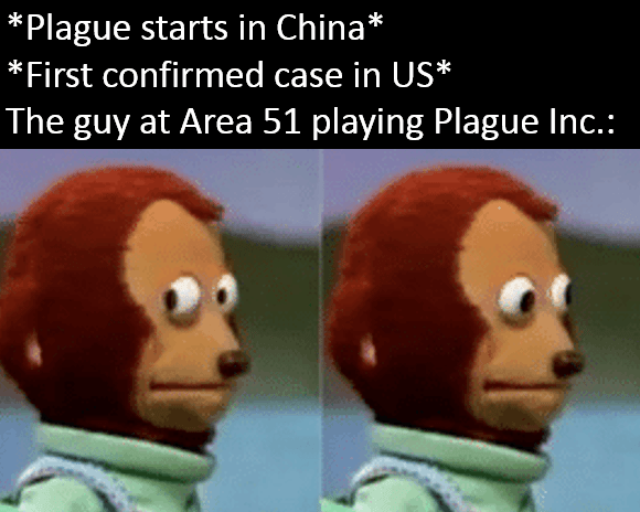 Animated cartoon - *Plague starts in China* *First confirmed case in US* The guy at Area 51 playing Plague Inc.: