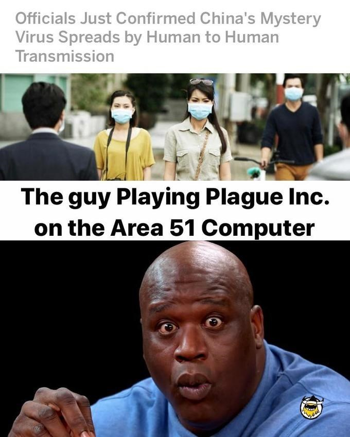 People - Officials Just Confirmed China's Mystery Virus Spreads by Human to Human Transmission The guy Playing Plague Inc. on the Area 51 Computer