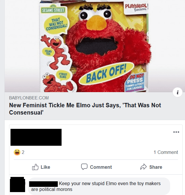 Text - Font - SESAME STREET PLAYSKOOL! Feminian THAT WAS NOT CONSENSUAL! VELMO T00 BACK OFF! DO NOT TRUST ELMO PRESS TUMMY o FOOT FOR LAUGHS BABYLONBEE.COM New Feminist Tickle Me Elmo Just Says, 'That Was Not Consensual' 1 Comment ל Like Comment Share Keep your new stupid Elmo even the toy makers are political morons