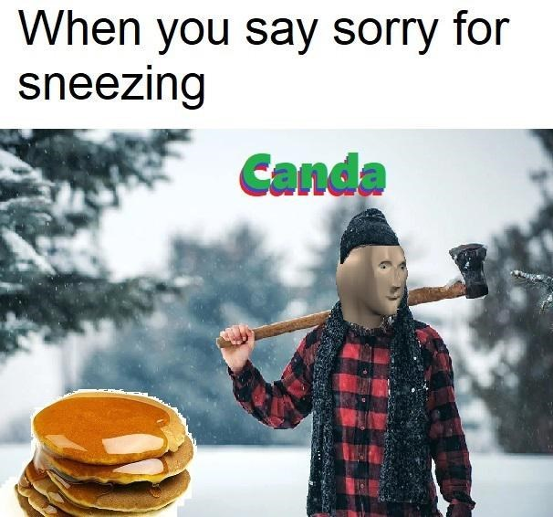 Food - When you say sorry for sneezing Canda