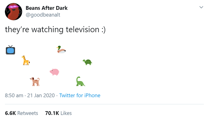 Text - Beans After Dark @goodbeanalt they're watching television:) 8:50 am · 21 Jan 2020 · Twitter for iPhone 70.1K Likes 6.6K Retweets