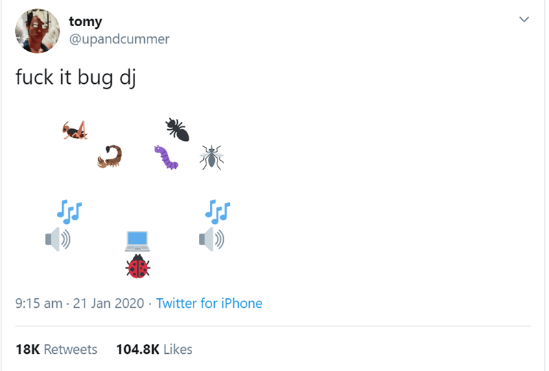 Text - tomy @upandcummer fuck it bug dj 9:15 am · 21 Jan 2020 · Twitter for iPhone 18K Retweets 104.8K Likes