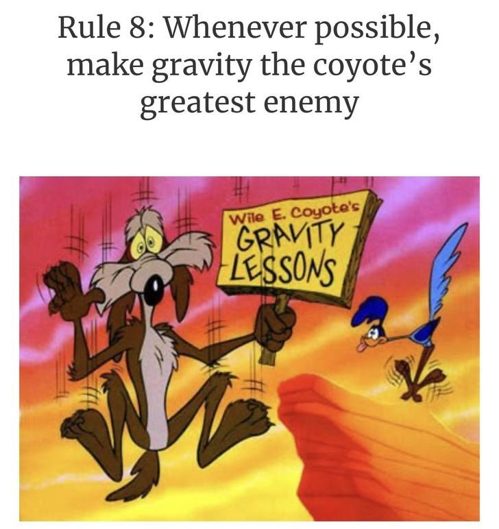 Cartoon - Rule 8: Whenever possible, make gravity the coyote's greatest enemy Wile E. Coyote's GRAVITY LESSONS