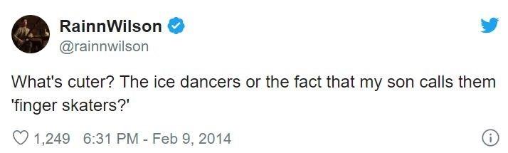 """Text - RainnWilson @rainnwilson What's cuter? The ice dancers or the fact that my son calls them 'finger skaters?"""" O 1,249 6:31 PM - Feb 9, 2014"""