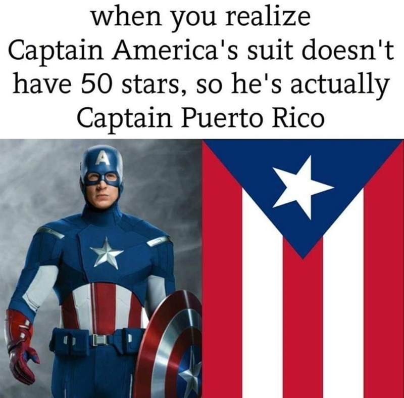 Captain america - when you realize Captain America's suit doesn't have 50 stars, so he's actually Captain Puerto Rico