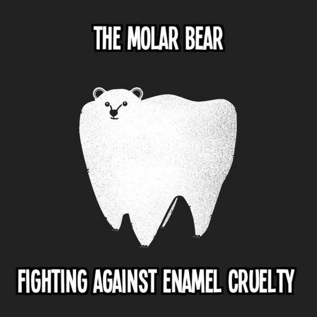 Text - THE MOLAR BEAR FIGHTING AGAINST ENAMEL CRUELTY