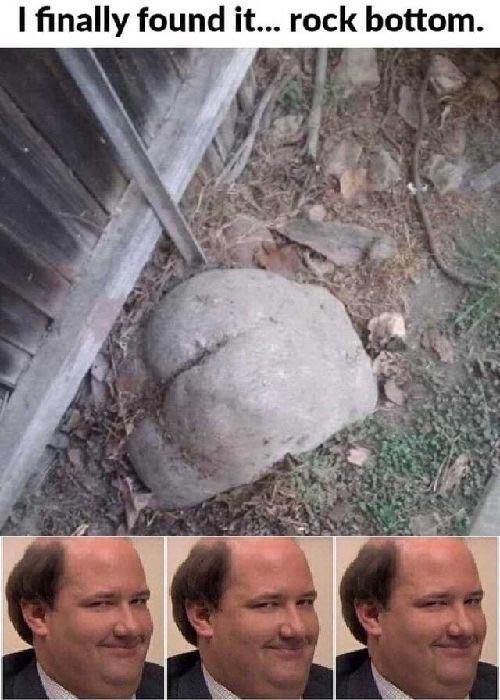 Rock - I inally found it... rock bottom.