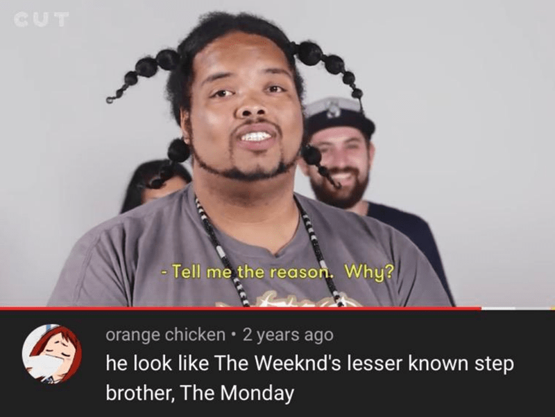 Photo caption - CUT - Tell me the reason. Why? orange chicken • 2 years ago he look like The Weeknd's lesser known step brother, The Monday