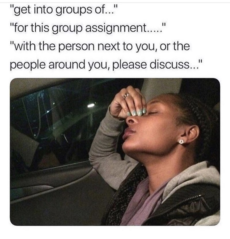 """Text - """"get into groups of.."""" """"for this group assignment.."""" """"with the person next to you, or the people around you, please discuss.."""""""