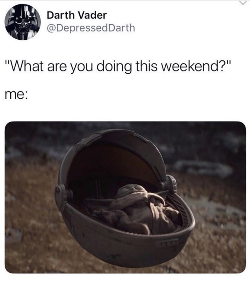"""Helmet - Darth Vader @DepressedDarth """"What are you doing this weekend?"""" me:"""