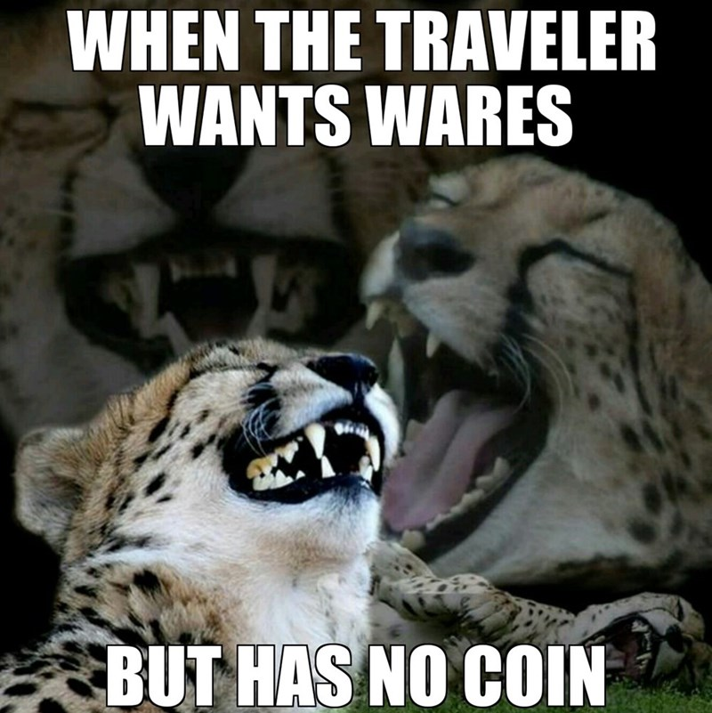 Wildlife - WHEN THE TRAVELER WANTS WARES BUT HAS NO COIN