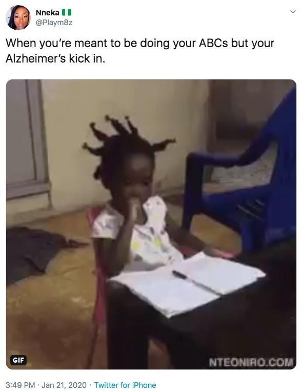 Learning - Nneka II @Playm8z When you're meant to be doing your ABCS but your Alzheimer's kick in. NTEONIRO.COM GIF 3:49 PM Jan 21, 2020 Twitter for iPhone