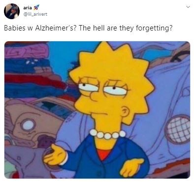 Cartoon - aria @lil_arivert Babies w Alzheimer's? The hell are they forgetting?