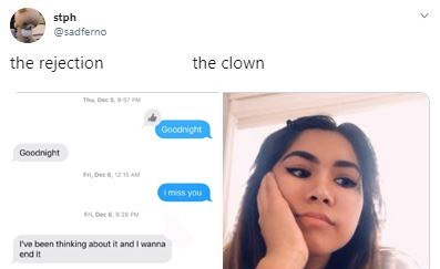 Face - stph @sadferno the rejection the clown Thu, Dec , 57 PM Goodnight Goodnight , Dec , 1215 AM Imiss you Dee 6.2 I've been thinking about it and I wanna end it