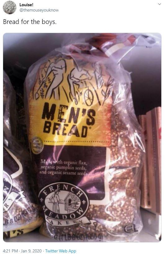 Food - Louise! @themouseyouknow Bread for the boys. MEN'S BREAD ..... AN WADRE Madeith organic flax, organic pumpkin seeds, and organic sesame seeds CH ADOW 4:21 PM Jan 9, 2020 - Twitter Web App Y0 DAC R