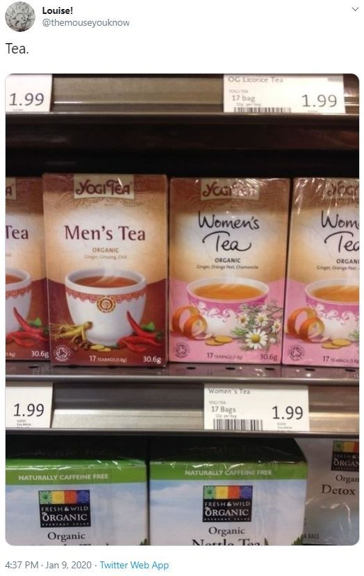 Product - Louise! @themouseyouknow Tea. OC Lcorce Tea 1.99 17 bag 1.99 YOGI TeA Wom Tea Women's Tea Tea Men's Tea ORGANIC ORGANI ORGANIC Cng Orange Pel LOnge Pe Chae 17 30.6g 17 30.6g 17 AAG 30.6g Women's Tea wOCIT 17 Bags 1.99 1.99 ANASHAY ORGAN NATURALLY CAFFEINE FREE Organ Detox NATURALLY CAFFEINE FREE FRESH&WILD ORGANIC FRESH&WILD ORGANIC Organic Nattle Tan Organic 4:37 PM Jan 9, 2020 - Twitter Web App