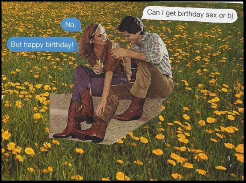People in nature - Can I get birthday sex or bj No. But happy birthday!