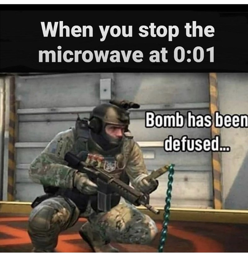 Soldier - When you stop the microwave at 0:01 Bomb has been defused.
