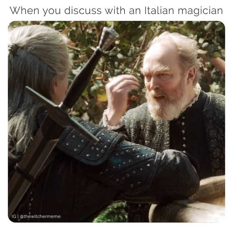 Photo caption - When you discuss with an Italian magician IG | @thewitchermeme