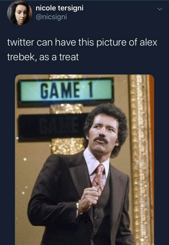 Text - nicole tersigni @nicsigni twitter can have this picture of alex trebek, as a treat GAME 1 ME