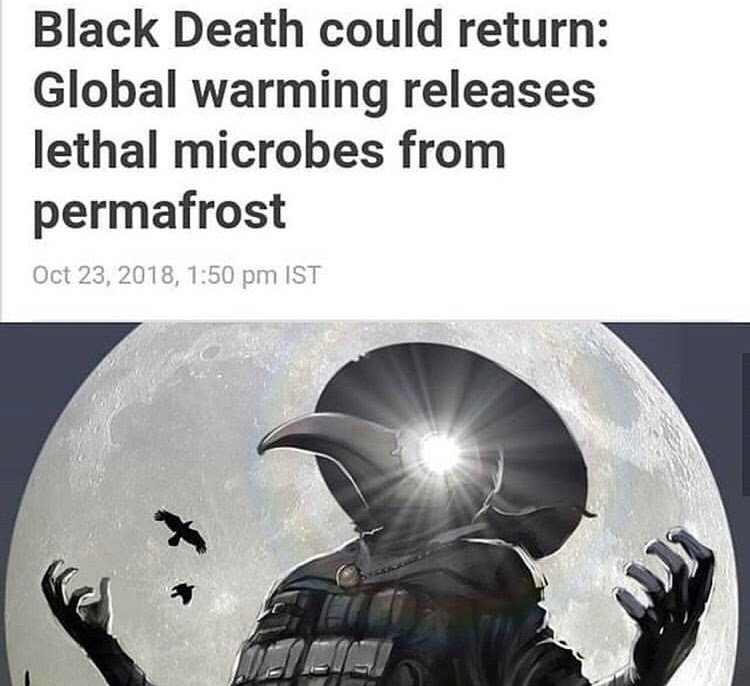 Cartoon - Black Death could return: Global warming releases lethal microbes from permafrost Oct 23, 2018, 1:50 pm IST