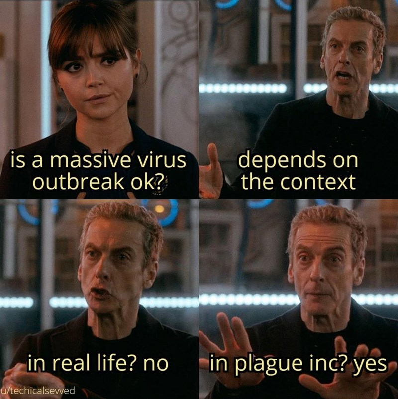 Facial expression - depends on the context is a massive virus outbreak ok? in plague inc? yes in real life? no u/techicalsewed