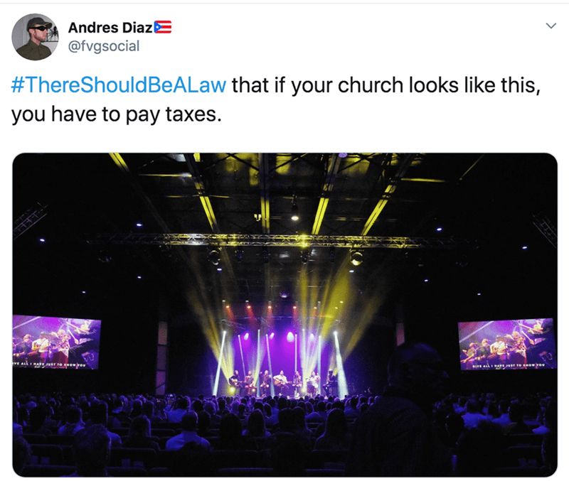 Technology - Andres DiazE @fvgsocial #ThereShouldBeALaw that if your church looks like this, you have to pay taxes. व