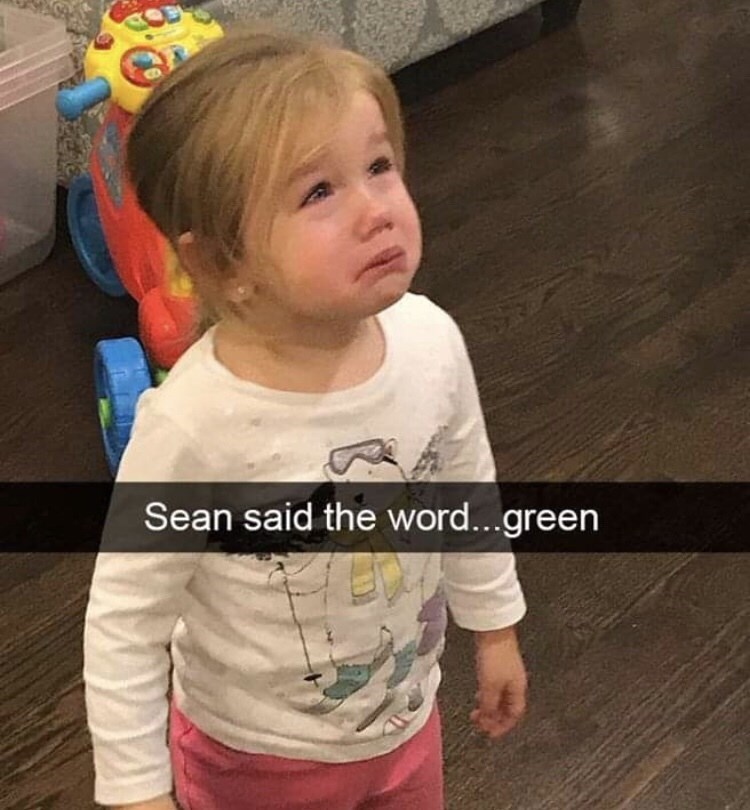 Child - Sean said the word...green
