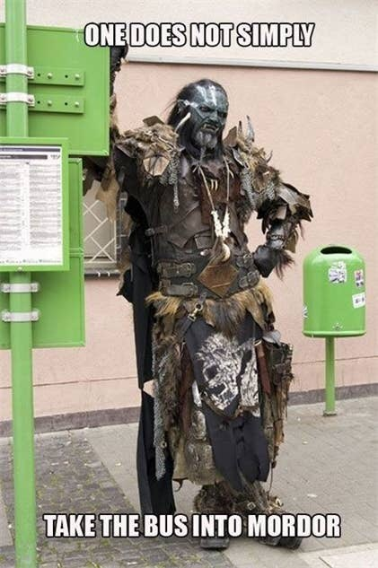 Fictional character - ONE DOES NOT SIMPLY TAKE THE BUS INTO MORDOR