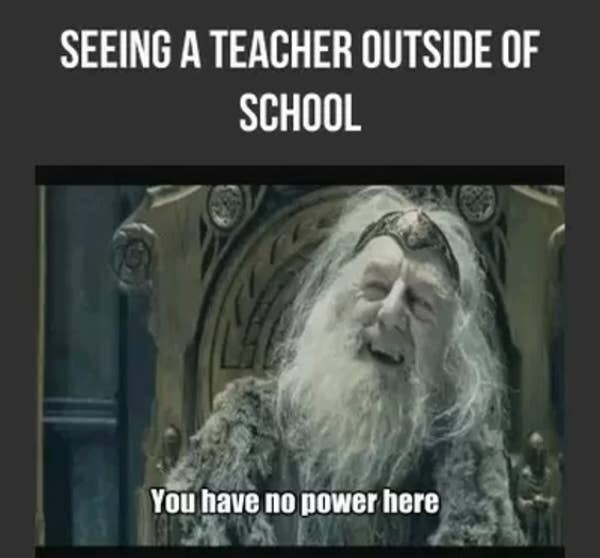 Text - SEEING A TEACHER OUTSIDE OF SCHOOL You have no power here