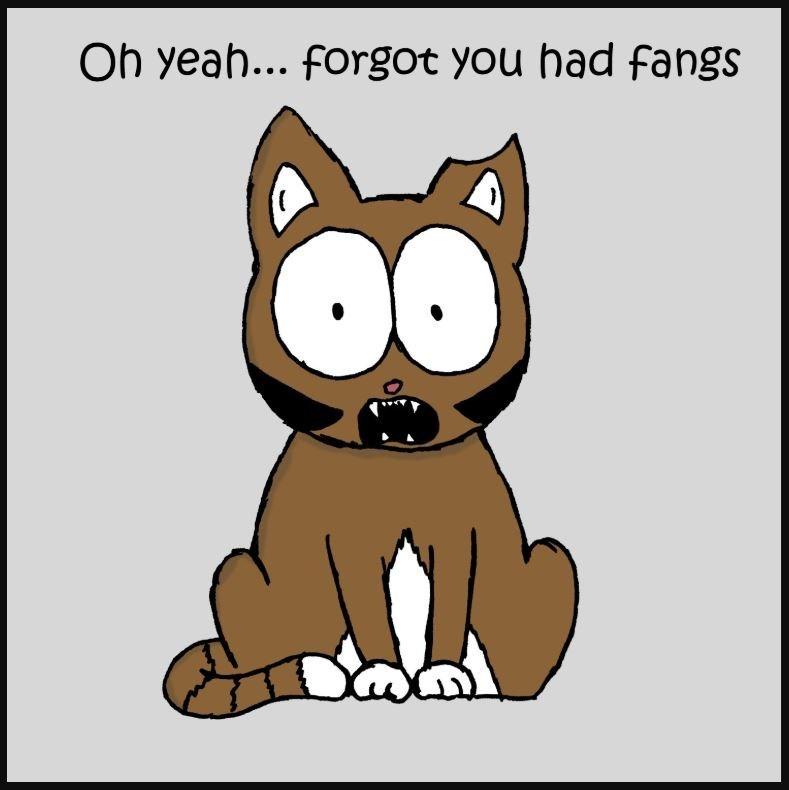 Cartoon - Oh yeah... forgot you had fangs