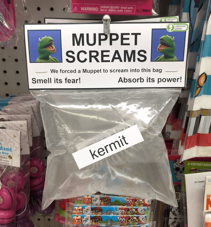 Plastic - CHOKING HAZARD-Small parts WARNING: rchidren under 3 years 5+76664 wioue obvious plant MUPPET SCREAMS We forced a Muppet to scream into this bag Absorb its power! Smell its fear! Asmt Nind RINCA kermit 8 ESPANTASUE 22-72945 DE