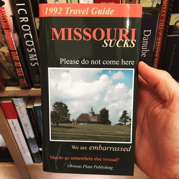 Book - RILBLADRN 1992 Travel Guide MISSOURI SUCKS Please do not come here We are embarrassed Maybe go somewhere else instead? Obvious Plant Publishing ES THE STOR Danube SVEN AND H ICROTOSMS Am PRERNIT DAY AT SEA The Carse FAND loky Rnd u e