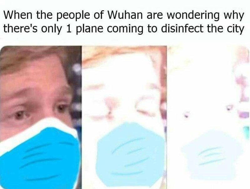 Face - When the people of Wuhan are wondering why there's only 1 plane coming to disinfect the city