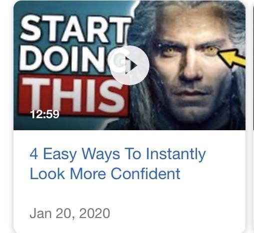 Text - START DOIN THIS 12:59 4 Easy Ways To Instantly Look More Confident Jan 20, 2020