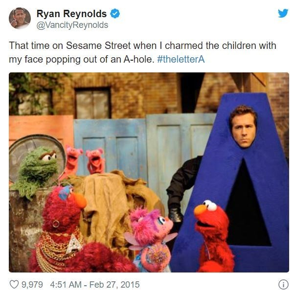 Organism - Ryan Reynolds O @VancityReynolds That time on Sesame Street when I charmed the children with my face popping out of an A-hole. #theletterA 9,979 4:51 AM - Feb 27, 2015