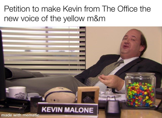 Product - Petition to make Kevin from The Office the new voice of the yellow m&m KEVIN MALONE made with mematic