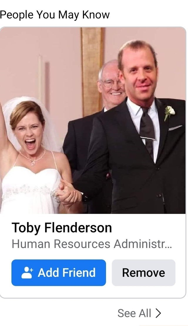 Formal wear - People You May Know Toby Flenderson Human Resources Administr... 8 Add Friend Remove See All >