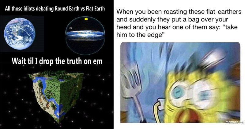 Funny memes about flat earthers