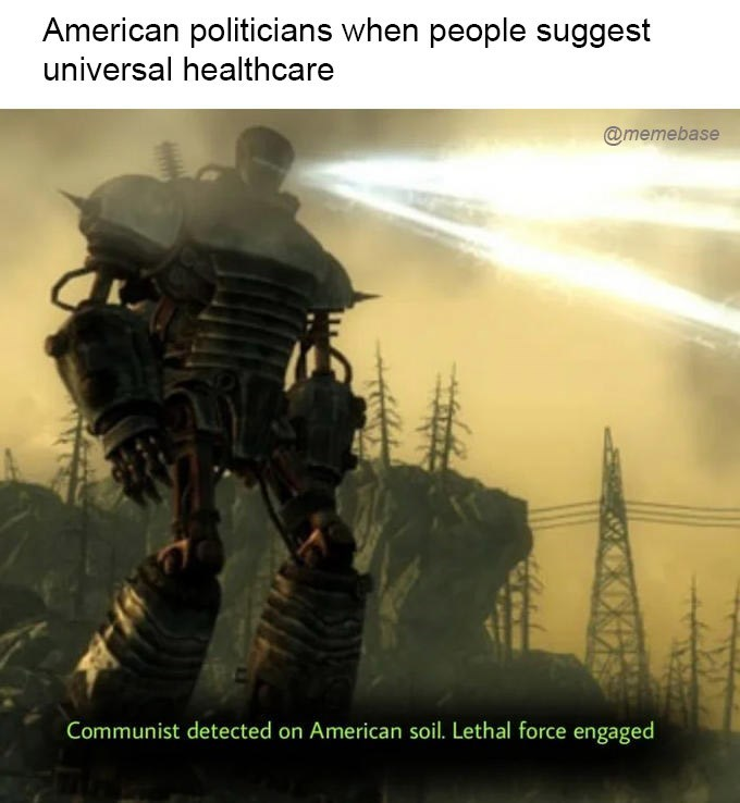 Action-adventure game - American politicians when people suggest universal healthcare @memebase Communist detected on American soil. Lethal force engaged