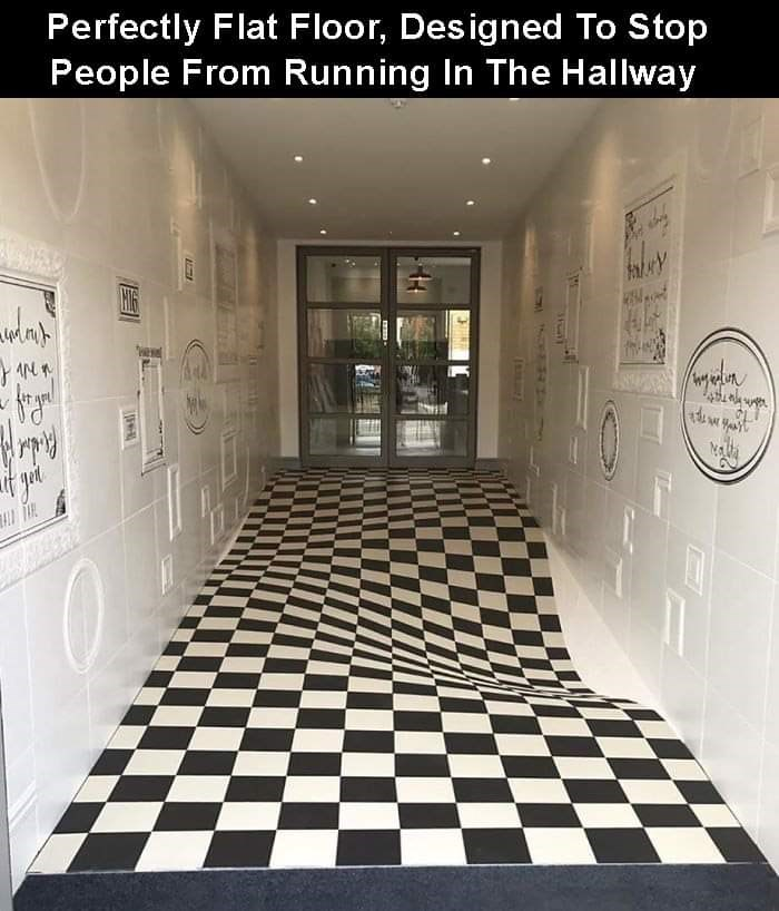 Floor - Perfectly Flat Floor, Designed To Stop People From Running In The Hallway AN 3जि]