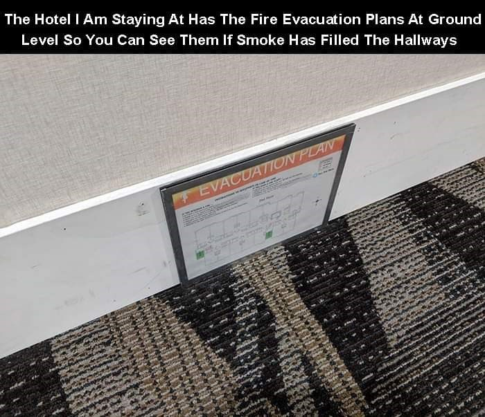 Text - The Hotel I Am Staying At Has The Fire Evacuation Plans At Ground Level So You Can See Them If Smoke Has Filled The Hallways EVACUATION PLAN